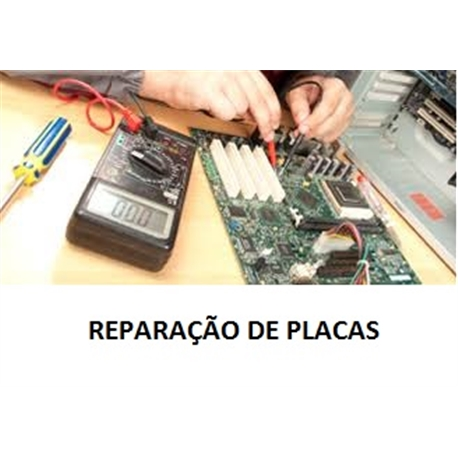 REPARAÇÃO DE PLACAS - T2015005
